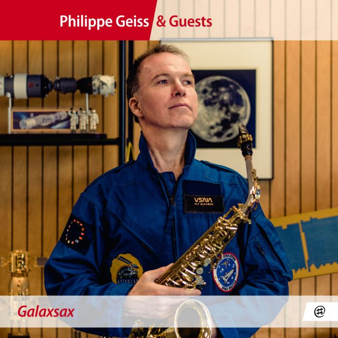 Galaxsax - Philippe Geiss & Guests