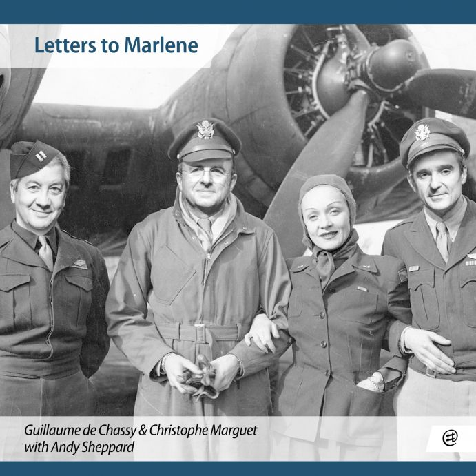 Letters to Marlene - Guillaume de Chassy, Christophe Marguet & Andy Sheppard