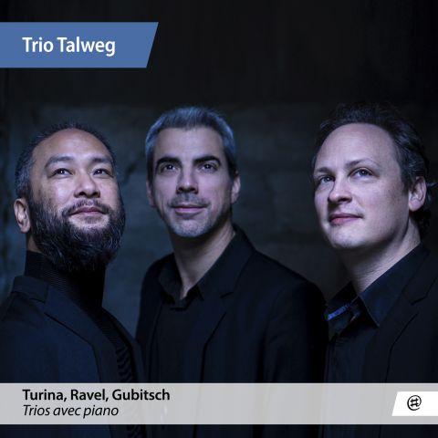 Turina, Ravel, Gubitsch - Trio Talweg