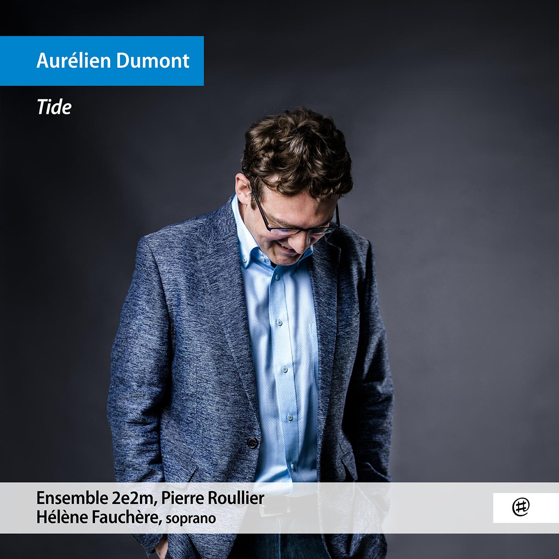 Tide - Aurélien Dumont, Pierre Roullier, Hélène Fauchère, Ensemble 2e2m