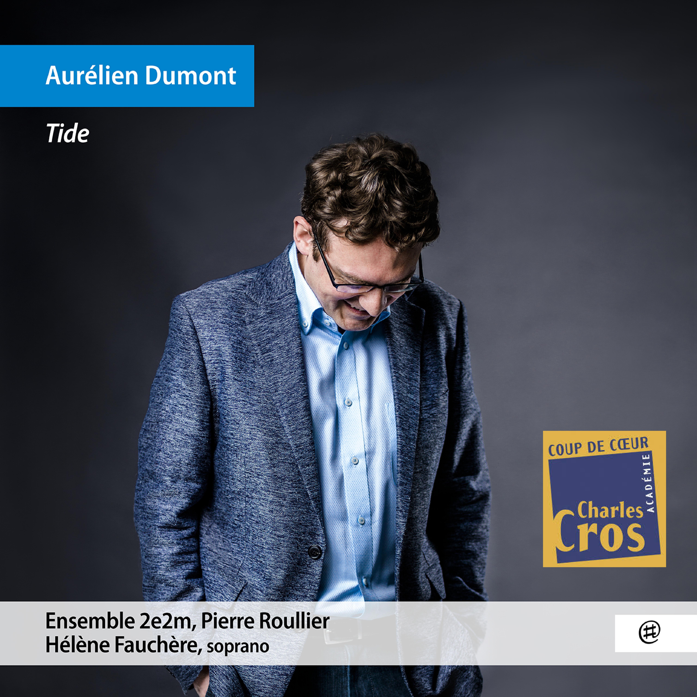 """L'album """"Tide"""" d'Aurélien Dumont et l'Ensembe 2e2m coup de coeur de l'Académie Charles Cros !"""