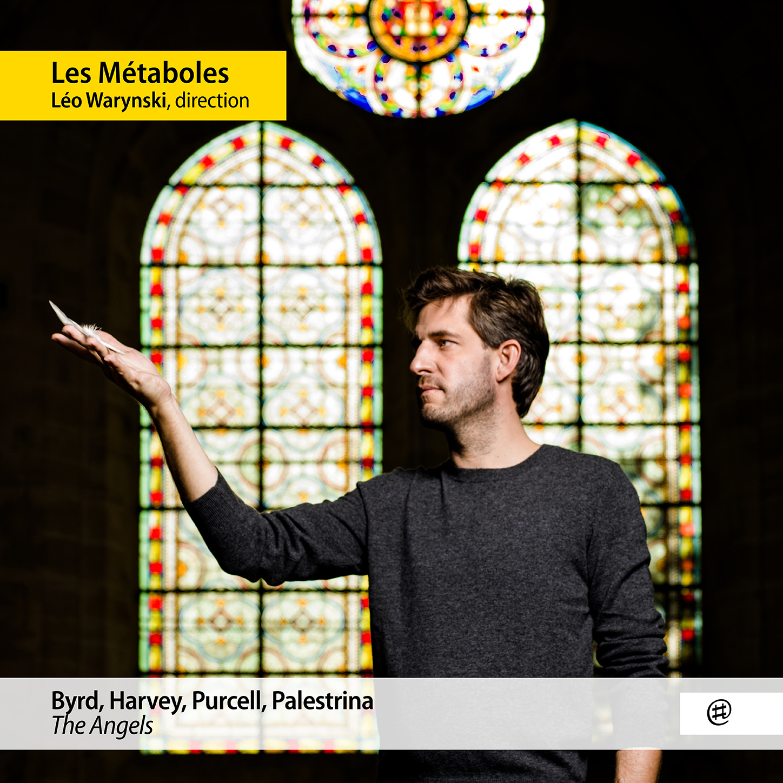 The Angels   Byrd, Harvey, Purcell, Palestrina - Les Métaboles, Léo Warynski